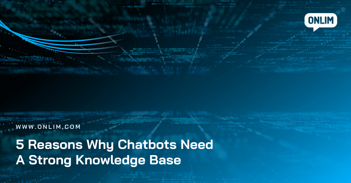 5 Reasons Why Chatbots Need A Strong Knowledge Base