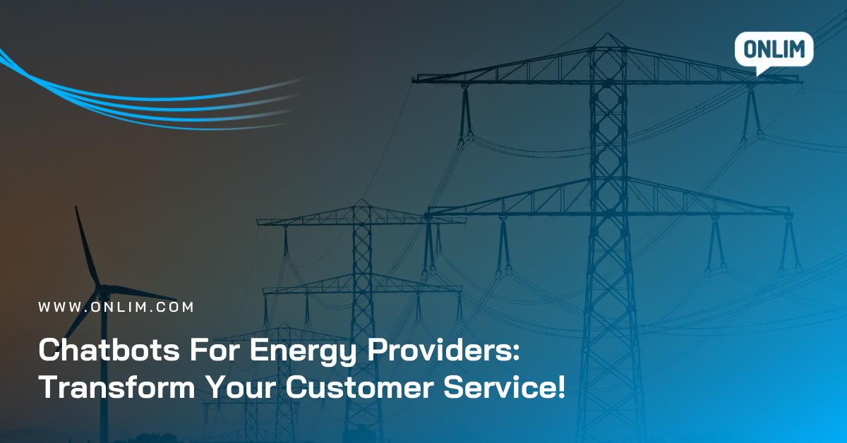 Chatbots For Energy Providers_ Transform Your Customer Service!